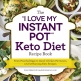 I Love My Instant Pot Keto Diet