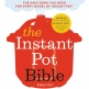 The Instant Pot Bible by Bruce Weinstein