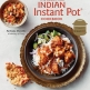 The Essential Indian Instant Pot Cookbook by Archana Mundhe