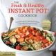 The Fresh and Healthy Instant Pot Cookbook by Megan Gilmore