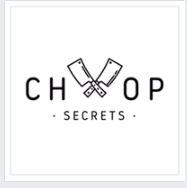 Chop Secrets