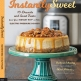 Instantly Sweet Cookbook By Barbara Schieving and Marci Buttars
