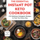The Essential Keto Instant Pot Cookbook by Casey Thaler