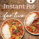 The Ultimate Instant Pot CB for Two by Janet Zimmerman