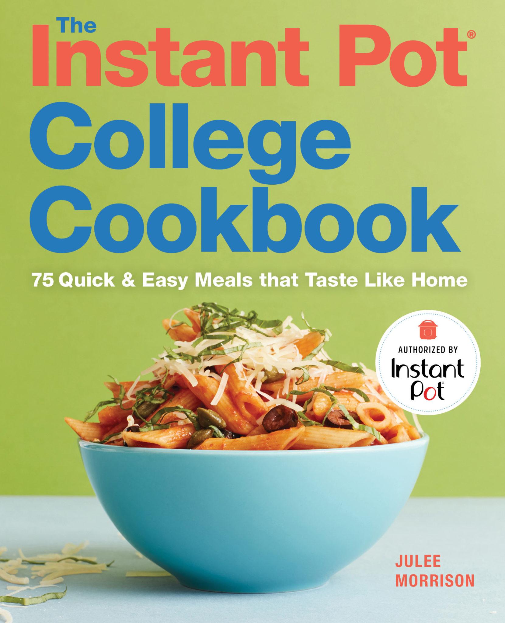 The Instant Pot College Cookbook by Julee Morrison