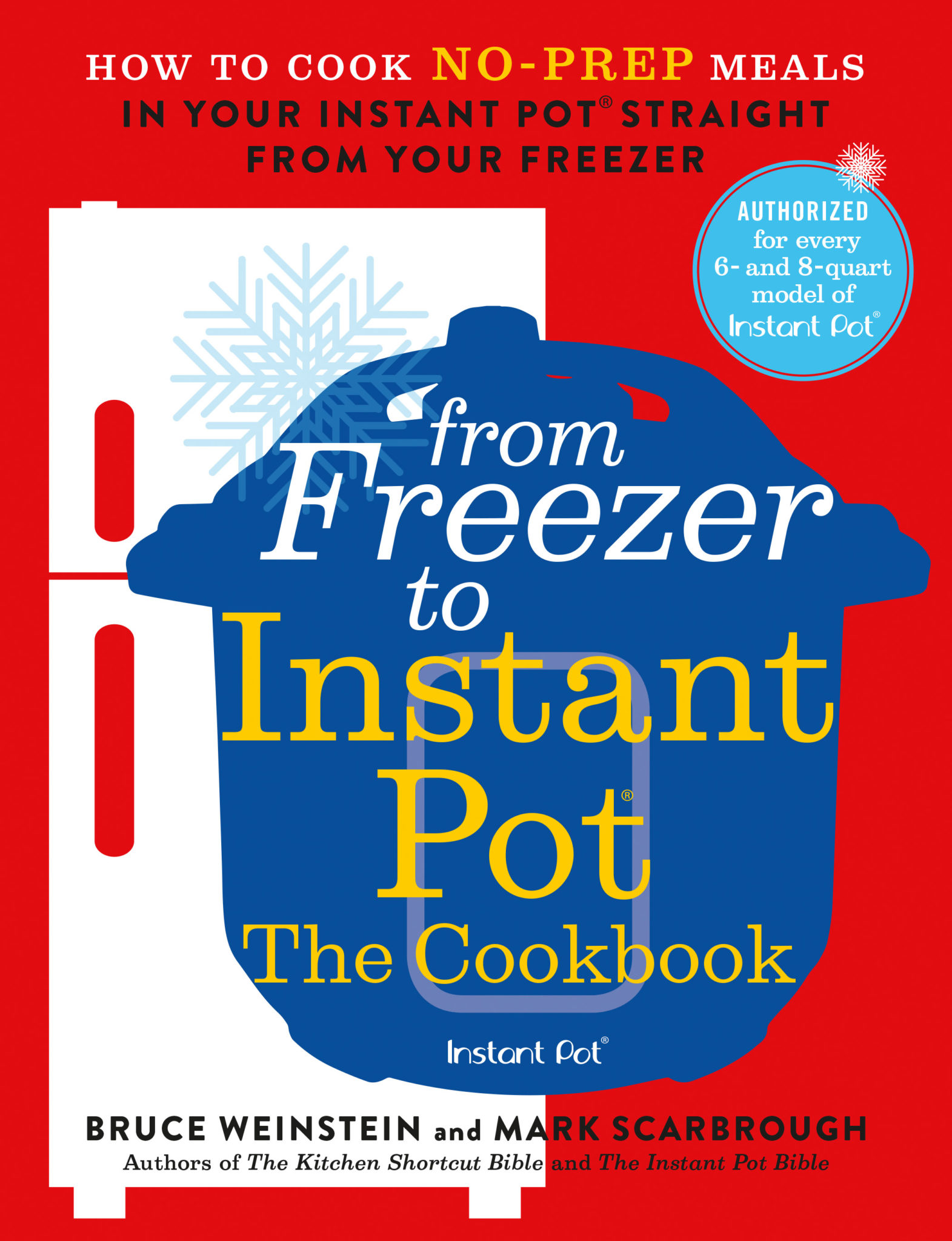 From Freezer to Instant Pot Cookbook by Bruce Weinstein and Mark Scarbrough