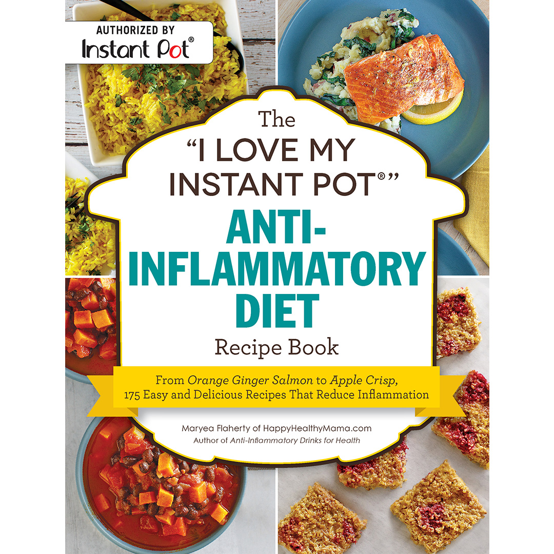 The I Love my Instant Pot Anti-Inflammatory Diet Recipe Book by Maryea Flaherty