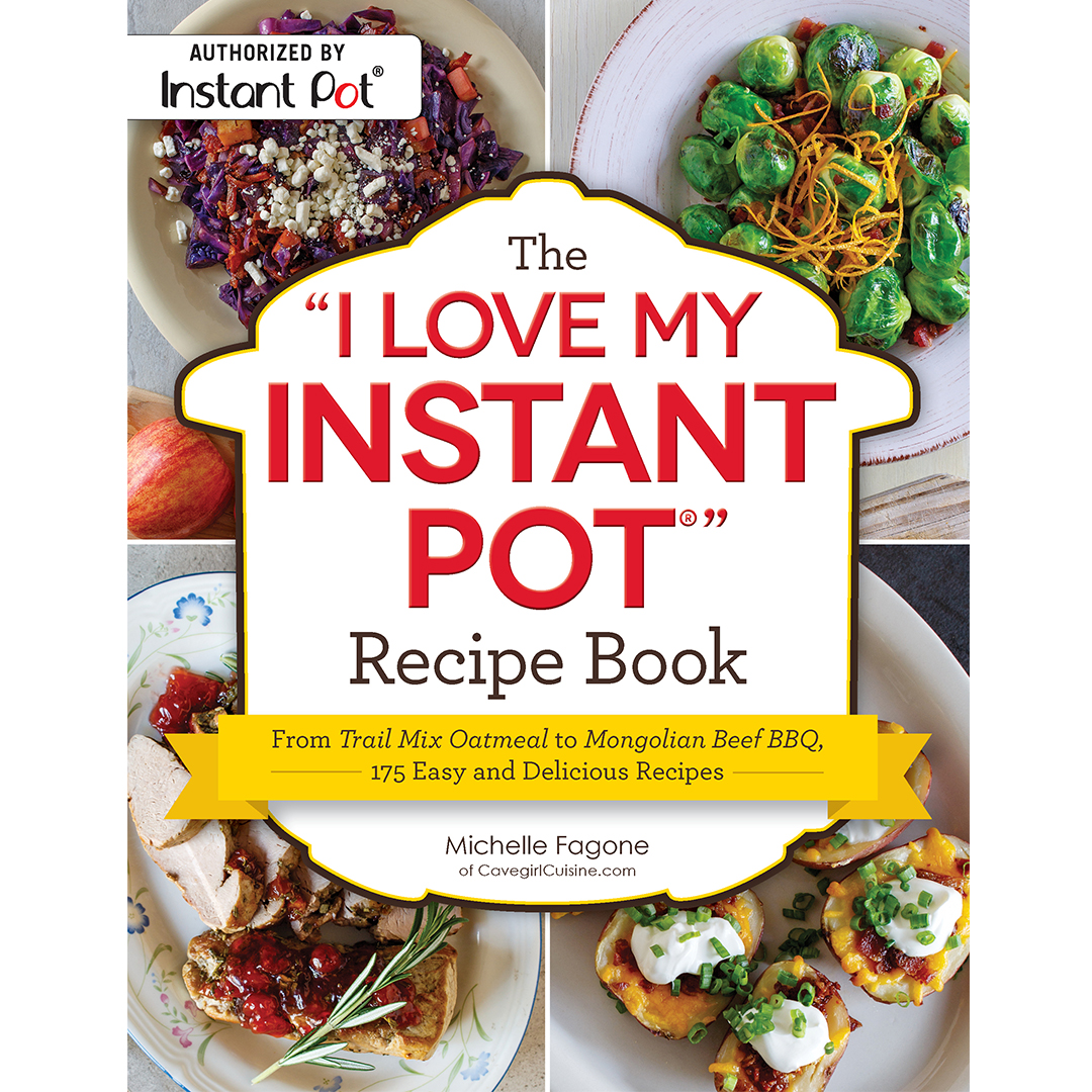 I Love my Instant Pot by Michelle Fagone