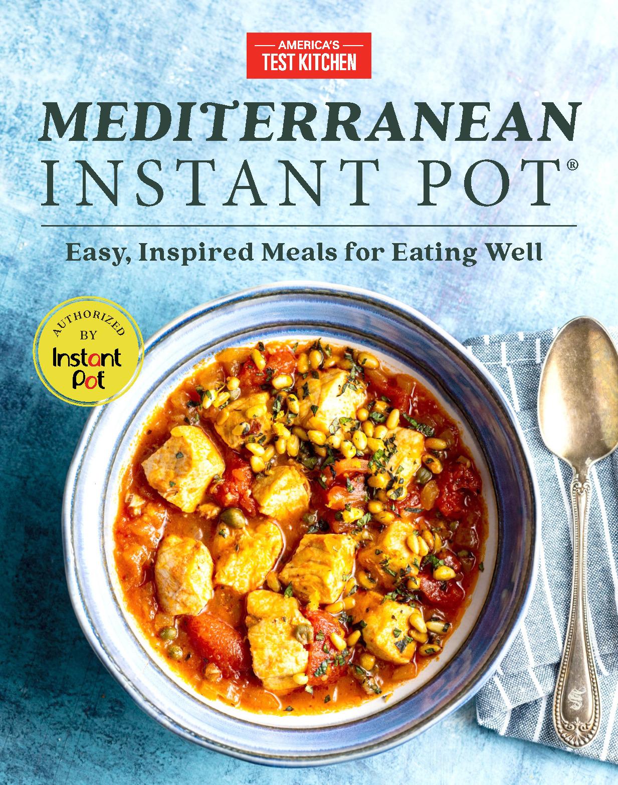 Mediterranean Instant Pot Cookbook by America's Test Kitchen